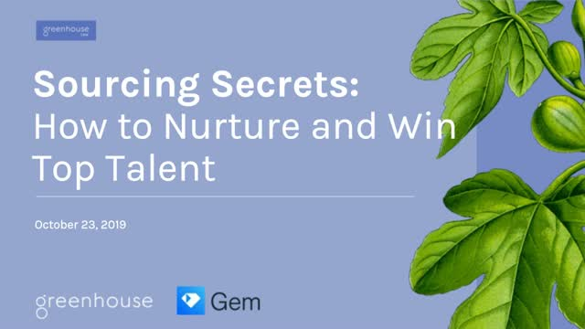 Sourcing Secrets: Now to Nurture and Win Top Talent