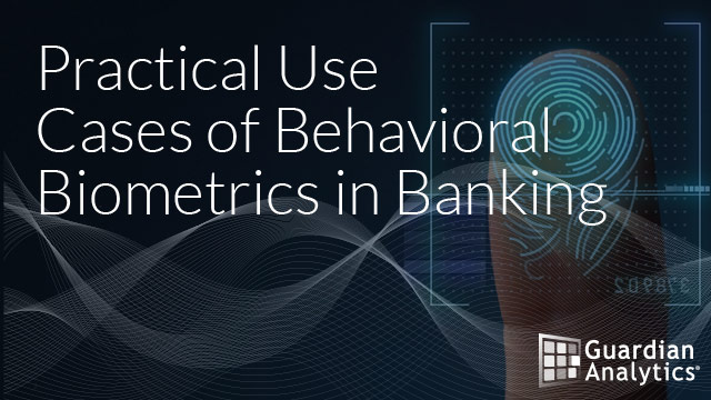 Practical Use Cases of Behavioral Biometrics in Banking