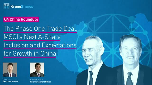 Q4 China Roundup: The Phase One Trade Deal & MSCI's Next A-Share Inclusion