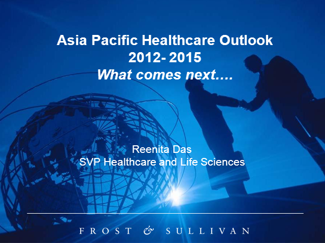 Asia Pacific Healthcare Outlook 2012-2015: What comes next..