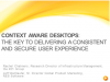Context Aware Desktops: The Key to Secure User Experience