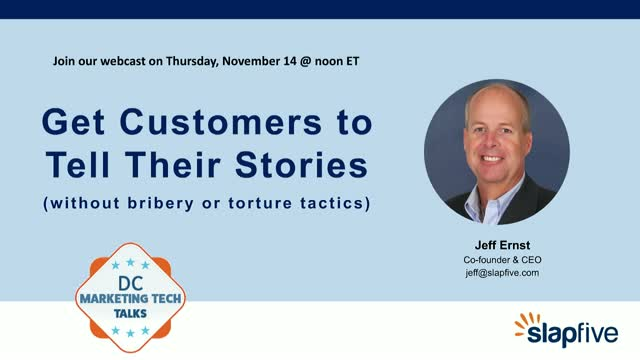How to Get Customers to Tell Their Stories (without bribery or torture tactics)