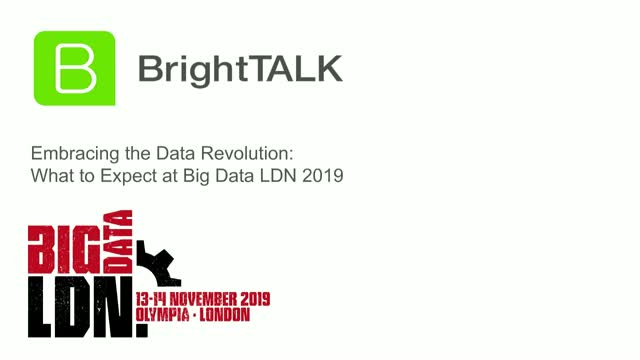 Embracing the Data Revolution - What to Expect at Big Data LDN 2019
