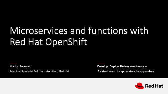 Microservices and functions with Red Hat OpenShift