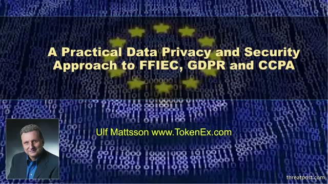 A Practical Approach to  FFIEC, GDPR & CCPA Compliance