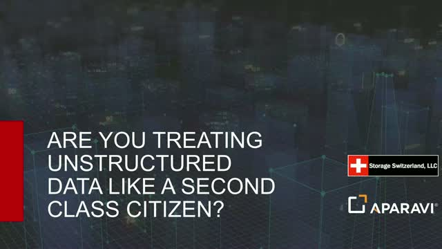 Are You Treating Unstructured Data as a Second Class Citizen?