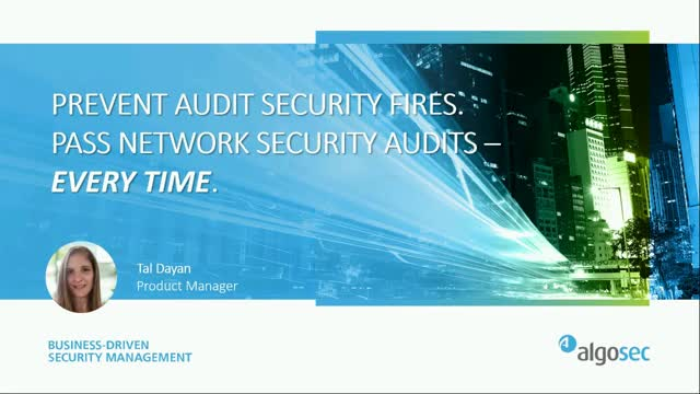 Stop putting out fires. Pass network security audits – every time