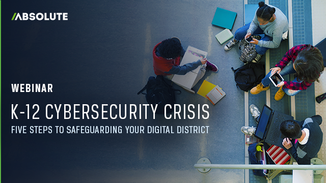 K-12 Cybersecurity Crisis: Five Steps to Safeguarding Your Digital District