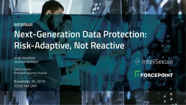 Next-Generation Data Protection: Risk-Adaptive, Not Reactive