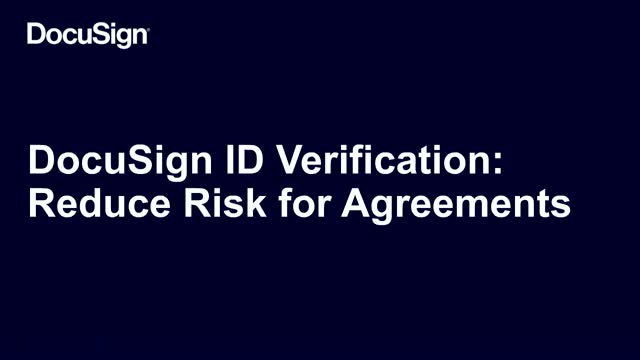 DocuSign ID Verification: Reduce Your Risks for Your Agreements