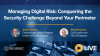 Managing Digital Risk: Conquering the Security Challenge Beyond Your Perimeter