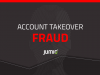 The Harsh Reality of Account Takeover Fraud
