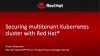 Securing a multitenant Kubernetes cluster with Red Hat