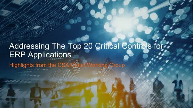 Addressing The Top 20 Critical Controls for ERP Applications