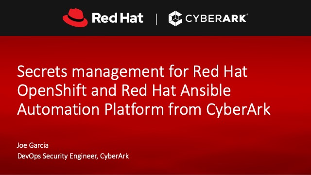 Secrets management for Red Hat OpenShift and Red Hat Ansible Automation Platform from CyberArk