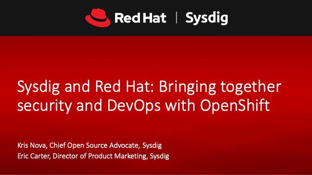 Sysdig and Red Hat: Bringing together security and DevOps with OpenShift