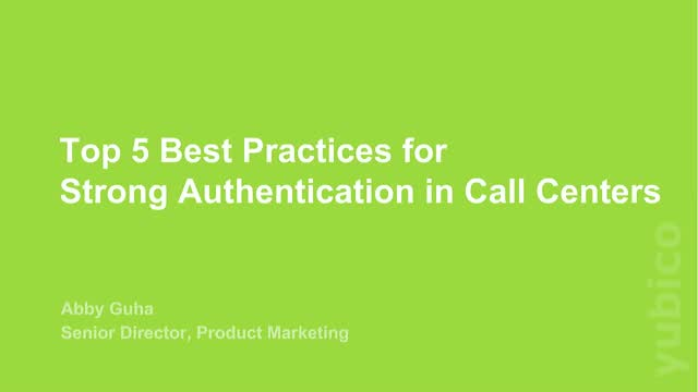Top 5 Best Practices for Strong Authentication in Call Centers