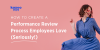 How to Create a Performance Review Process Employees Love (Seriously!)