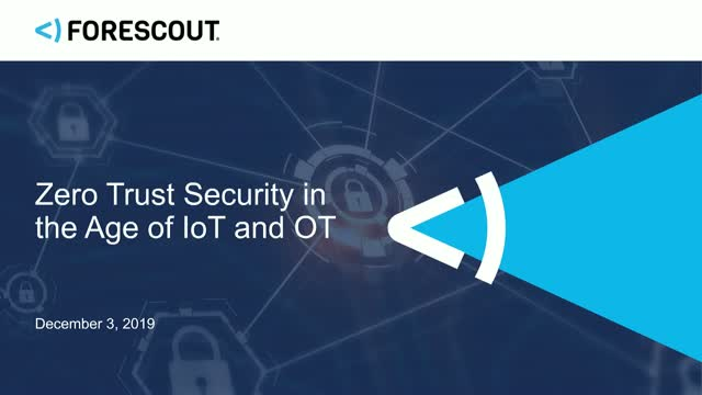 Zero Trust Security in the Age of IoT and OT