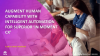 Augment Human Capability with Intelligent Automation for Superior 'In Moment CX'