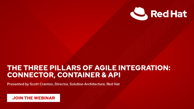 The Three Pillars of Agile Integration: Connector, Container & API