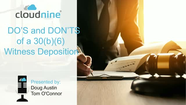 DO'S and DON'TS of a 30(b)(6) Witness Deposition