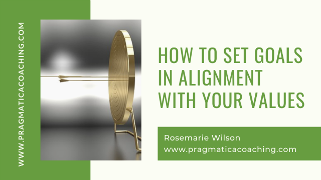 How To Set Goals in Alignment with Your Values