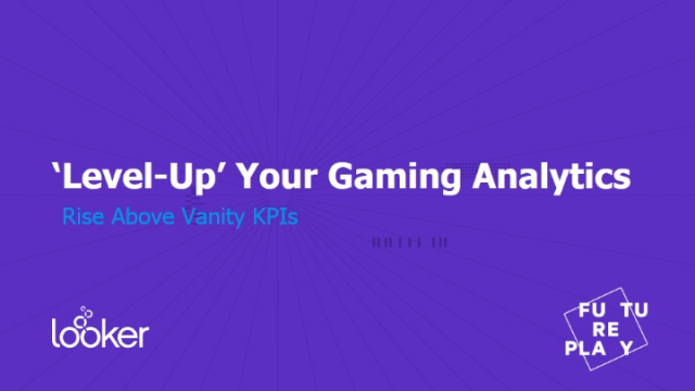 """""""Level-Up"""" Your Gaming Analytics"""