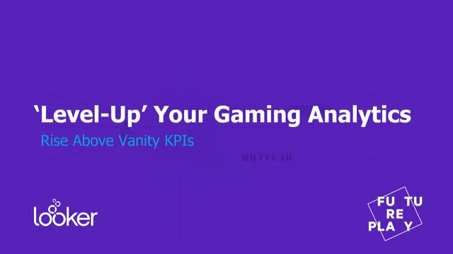 """Level-Up"" Your Gaming Analytics"