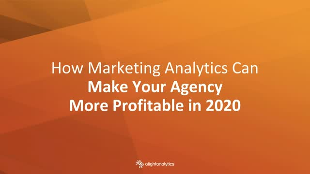 How Marketing Analytics Can Make Your Agency More Profitable in 2020