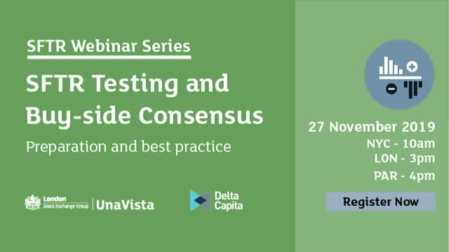 SFTR Webinar Series - SFTR Testing and Buy-side Consensus