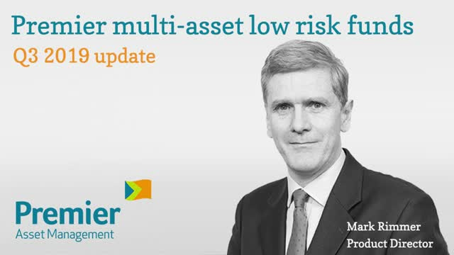Premier Multi-Asset Low Risk Funds: Q3 2019 update