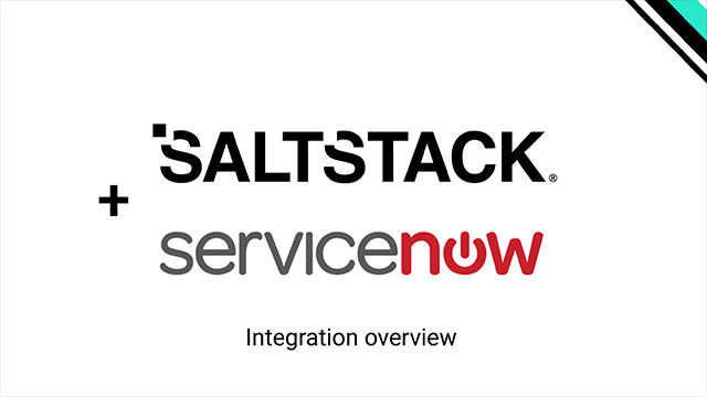 SaltStack + ServiceNow: Closed-loop IT and security automation at scale