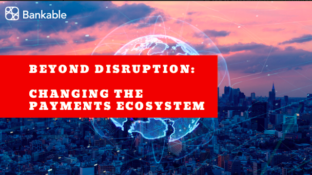 Beyond disruption: Changing the payments ecosystem together