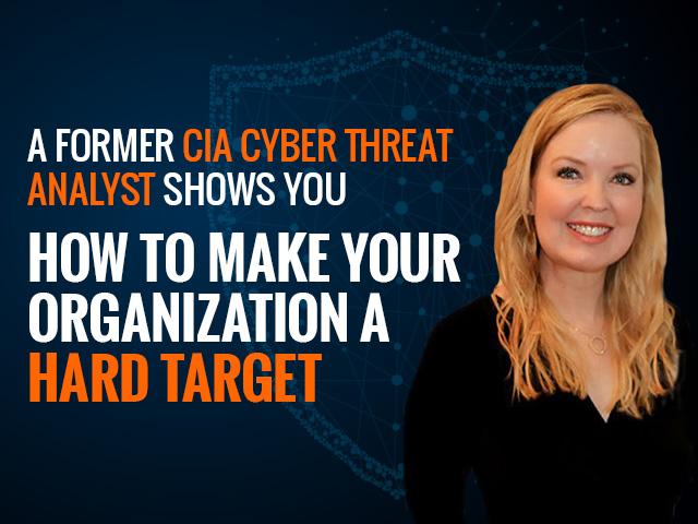 A Former CIA Threat Analyst Shows How to Make Your Organization a Hard Target