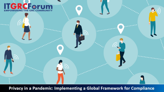 [*CPE] Privacy in a Pandemic: Implementing a Global Framework for Compliance