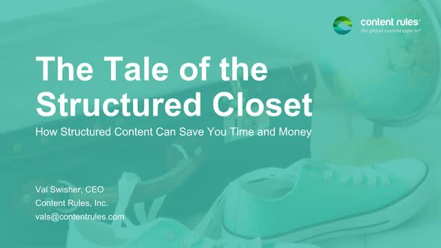 The Tale of the Structured Closet: How Structured Content Saves Time & Money