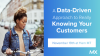 A Data-Driven Approach to Really Knowing Your Customers