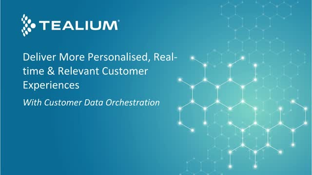 Deliver More Personalised, Real-Time & Relevant Customer Experiences