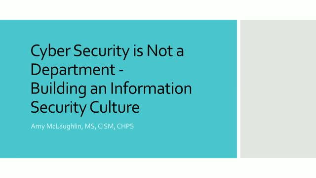Cyber Security is Not a Department: Building an Information Security Culture