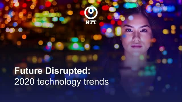 Future Disrupted: 2020 technology trends in Intelligent Business
