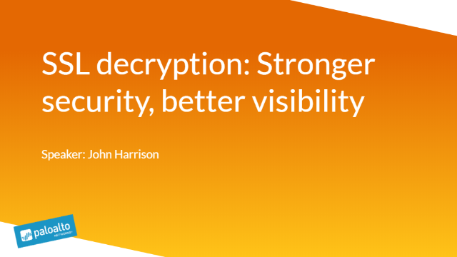 SSL decryption: Stronger security, better visibility