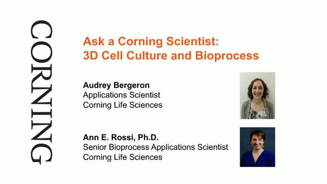 Ask a Corning Scientist: 3D Cell Culture and Bioprocess