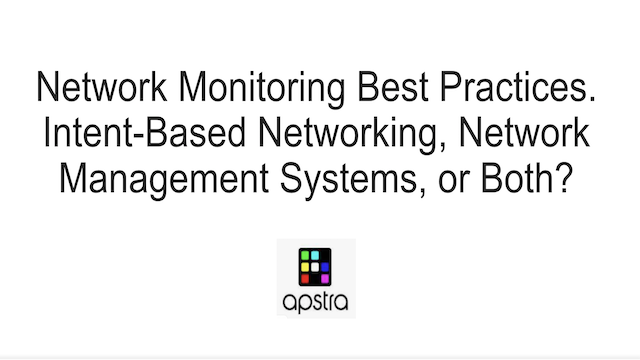 Network Monitoring Best Practices:Network Mgt. Sys. or Intent-Based Networking