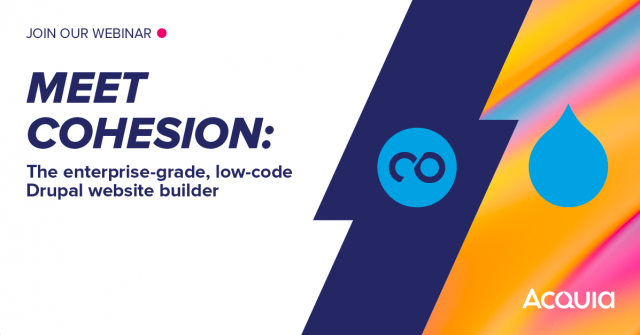 Meet Cohesion: The enterprise-grade, low-code Drupal website builder