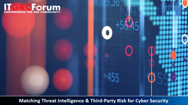 [Earn CPE] Matching Threat Intelligence & Third-Party Risk for Cyber Security