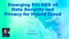Emerging PCI DSS v4 Data Security and Privacy for Hybrid Cloud