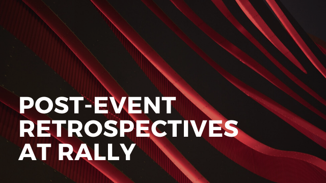 Post-Event Retrospectives at Rally