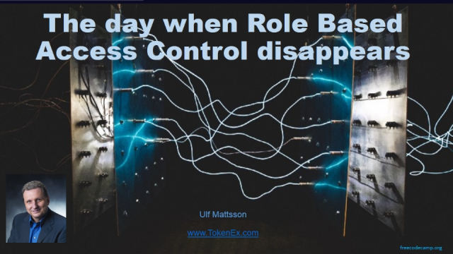 The Day When Role Based Access Control Disappears