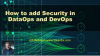 How to Add Security in DataOps and DevOps
